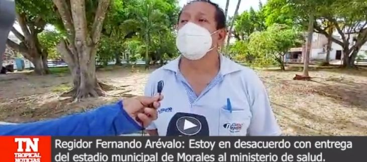 Fernando Arévalo Regidor de la Municipalidad de Morales en desacuerdo con entrega del estadio al Ministerio de Salud